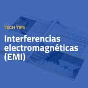 Un nuevo 'whitepaper' que ofrece una amplia visión sobre las interferencias electromagnéticas (EMI)