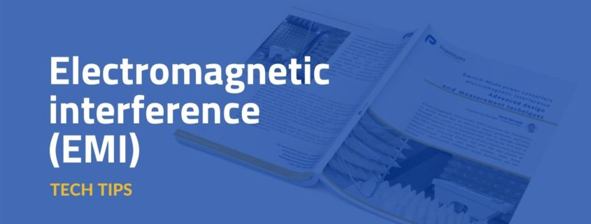 A new whitepaper provides a comprehensive overview of electromagnetic interferences (EMI)